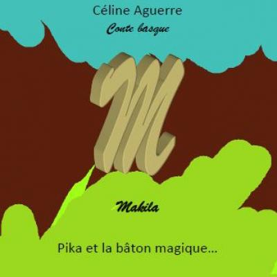 Conte basque  - Pika et le bâton magique -        Livre